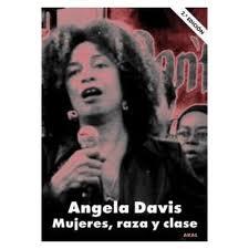 Angela Davis. Mujeres raza y clase